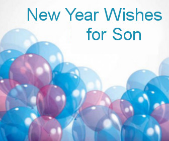 new year wishes for son here are the latest new year wishes to son and make him feel that you are always with them you can send new year 2017 wished via