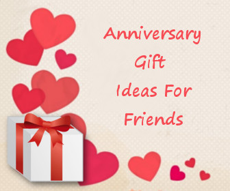 Anniversary Gift Ideas For Friends Famous Gift Ideas For Anniversary