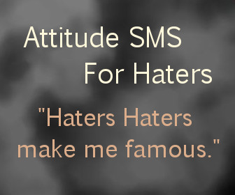 Attitude Sms For Haters Latest Attitude Status Messages