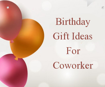 Birthday Gift Ideas For Coworker Strengthen Your Bond With Co Workers Through Surprising Them The Special On Their