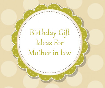Birthday Gift Ideas For Mother In Law Laws Are Regarded As The Head Of Family She Is Just Like Your So Deserves To Be