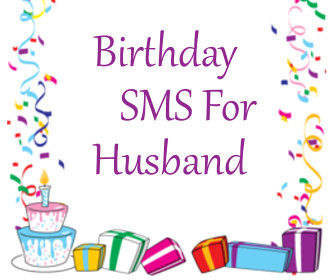 Birthday sms for husband - awesome husband birthday wishes