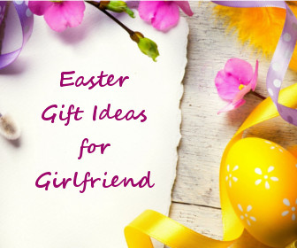 Easter gift ideas for girlfriend latest gifts ideas for easter to gf other than that there are personalized gifts like a photo mug and picture frames that you may choose to present your girlfriend for easter negle Images