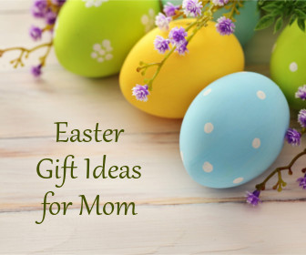 Easter gift ideas for mom memorable gifts ideas for easter to mom easter gift ideas for mom remember how your mom used to surprise you with lovable surprises for easter well celebrate it for your mom this time negle Choice Image